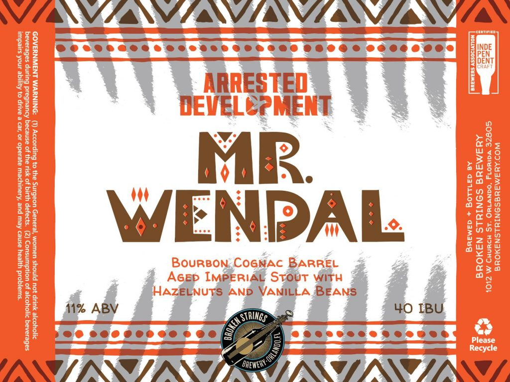Broken Strings Brewery / Arrested Development -Mr. Wendal
