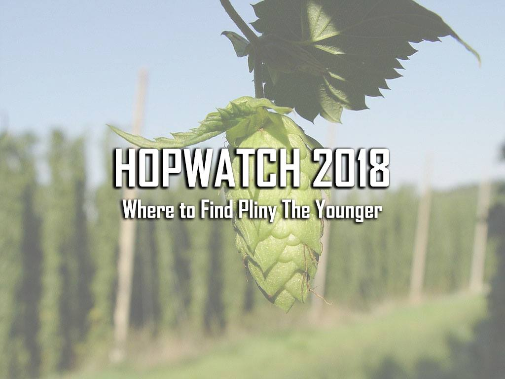 UPDATED] HopWatch 2018: Where to find Pliny the Younger ...