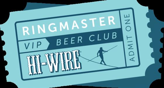 Hi-Wire Brewing - RingMaster VIP Beer Club